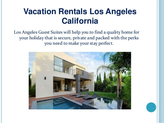 Holiday homes to rent in los angeles for Homes to rent in los angeles