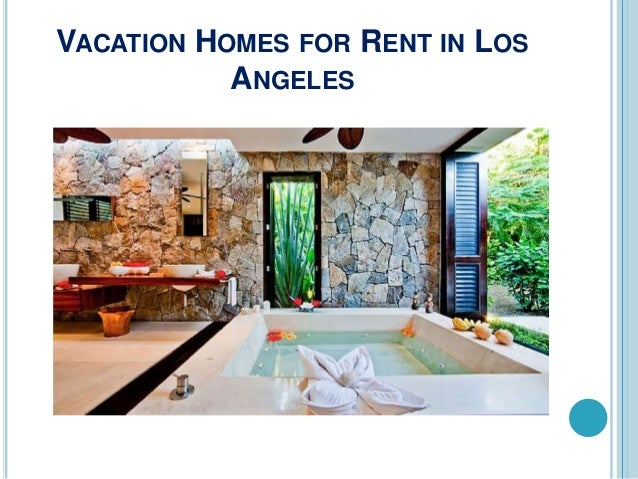 Holiday homes to rent in los angeles for Rental home los angeles
