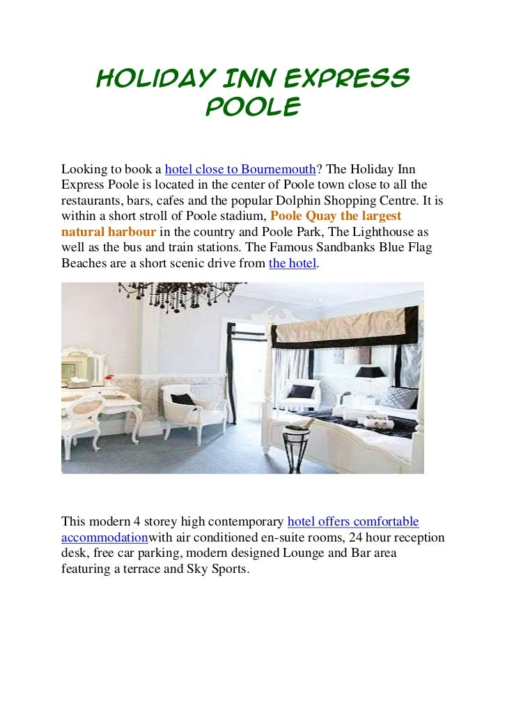 Holiday Inn Express            PooleLooking to book a hotel close to Bournemouth? The Holiday InnExpress Poole is located ...