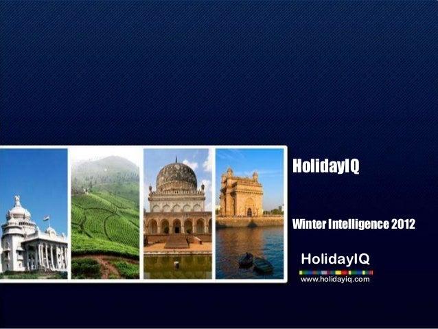 HolidayIQ              www.holidayiq.comHolidayIQWinter Intelligence 2012 HolidayIQ www.holidayiq.com