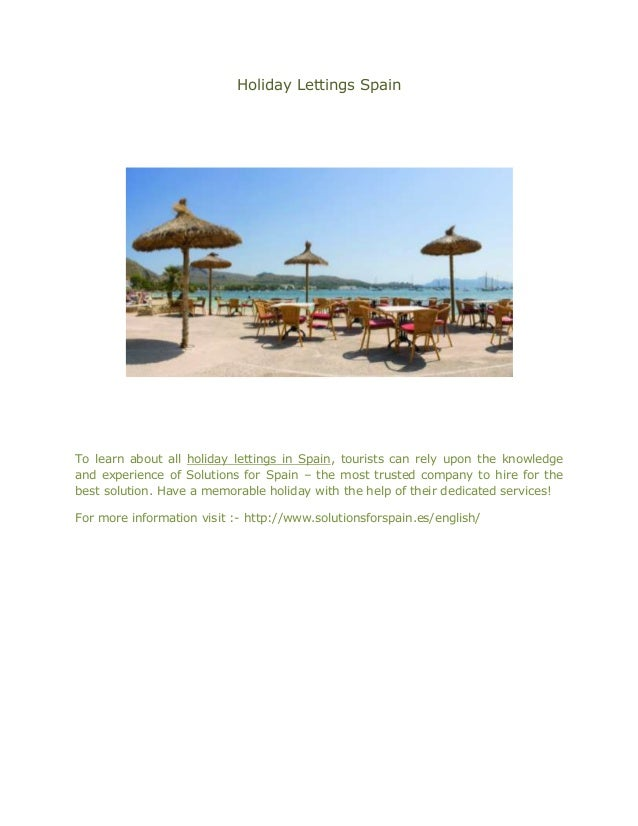 Holiday Lettings Spain  To learn about all holiday lettings in Spain, tourists can rely upon the knowledge and experience ...