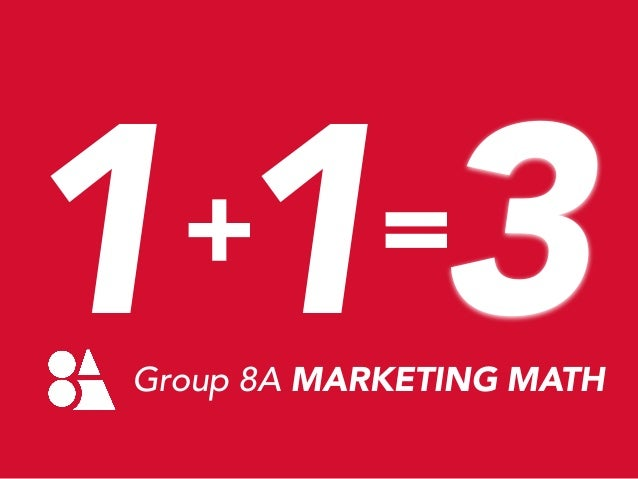 113 +  =  Group 8A MARKETING MATH