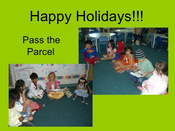 Happy Holidays!!! Pass the Parcel
