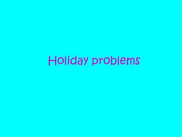 Holiday problems