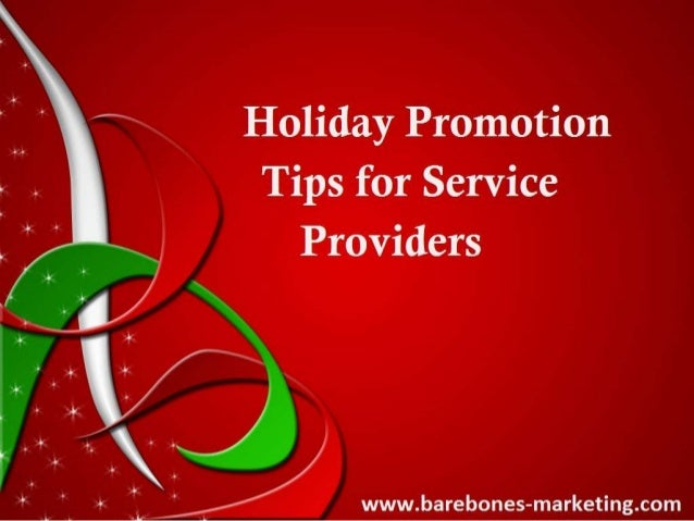 Holiday Promotion Tips for Service Providers  Does  your business sell services instead of products?  If so, most holiday...