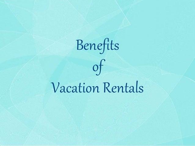 Benefits of Vacation Rentals