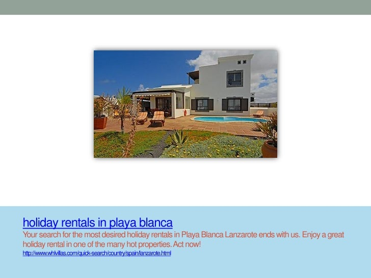 holiday rentals in playa blancaYour search for the most desired holiday rentals in Playa Blanca Lanzarote ends with us. En...