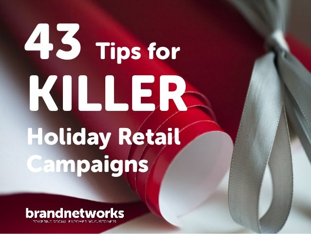 43 Tips for KILLER Holiday Retail Campaigns