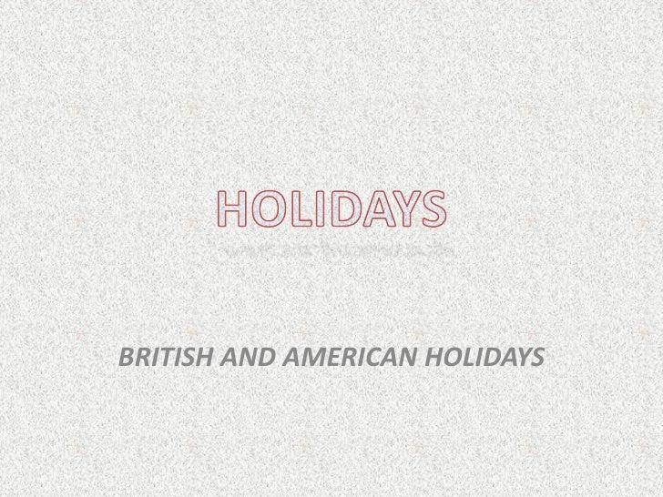 BRITISH AND AMERICAN HOLIDAYS