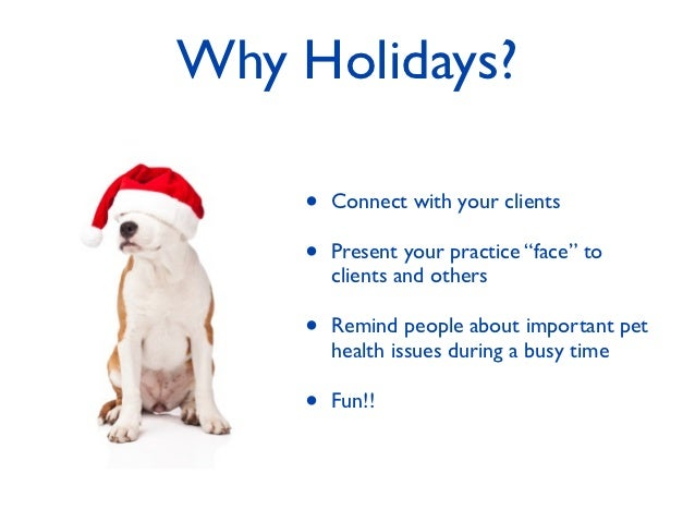 """Why Holidays?    •   Connect with your clients    •   Present your practice """"face"""" to        clients and others    •   Rem..."""