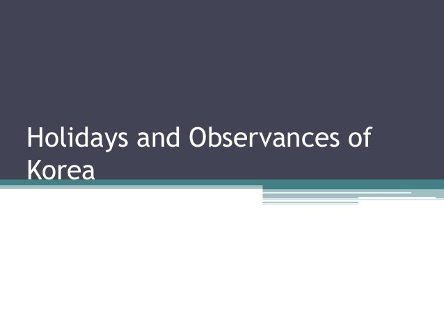 Holidays and Observances ofKorea