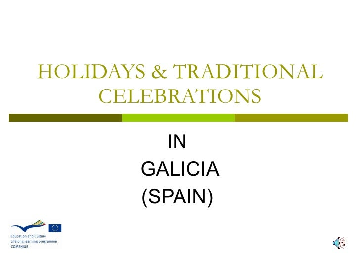 HOLIDAYS & TRADITIONAL CELEBRATIONS IN  GALICIA (SPAIN)