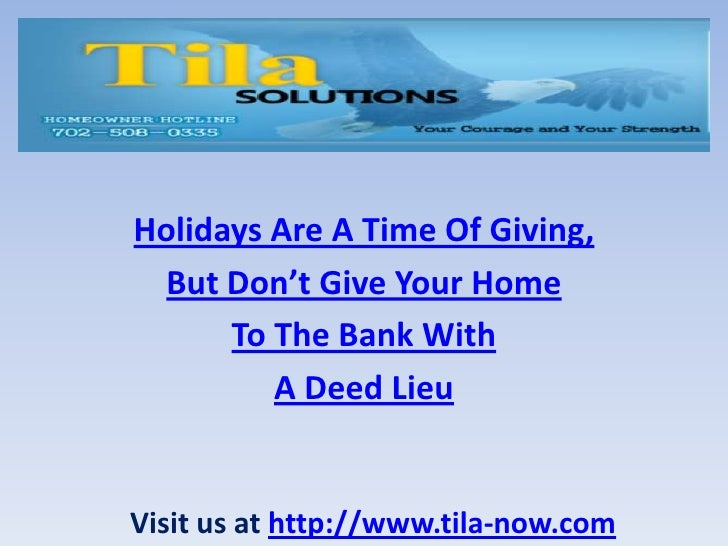 Holidays Are A Time Of Giving,  But Don't Give Your Home      To The Bank With         A Deed LieuVisit us at http://www.t...