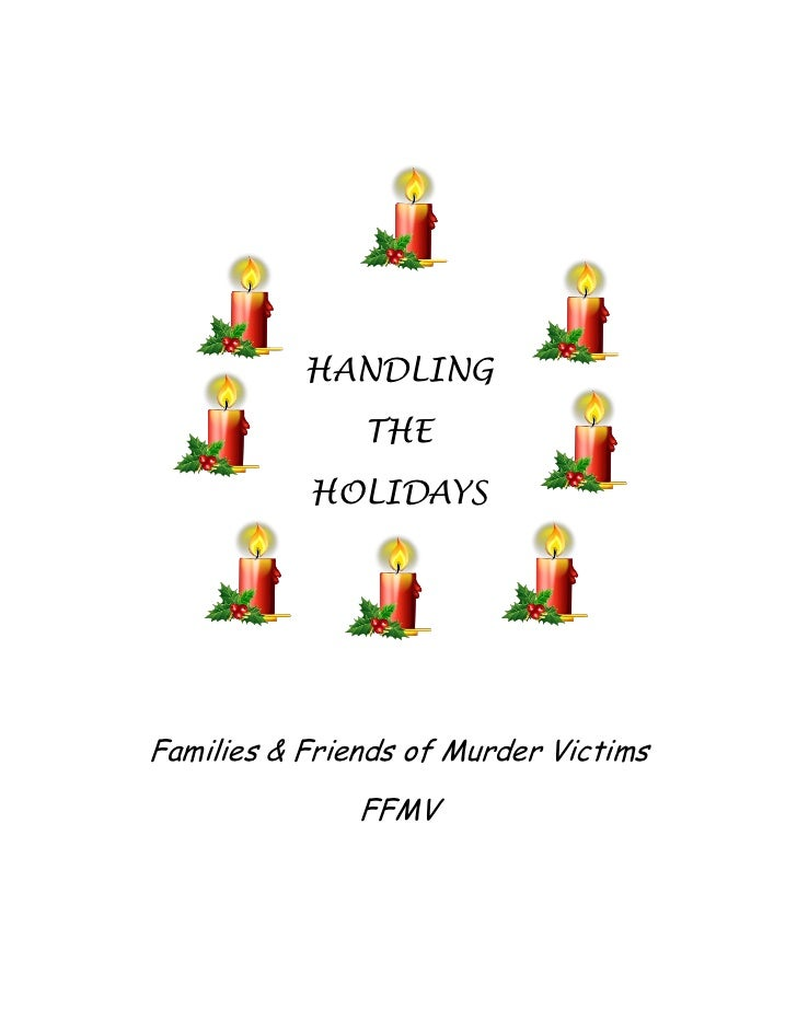 HANDLING               THE           HOLIDAYSFamilies & Friends of Murder Victims               FFMV