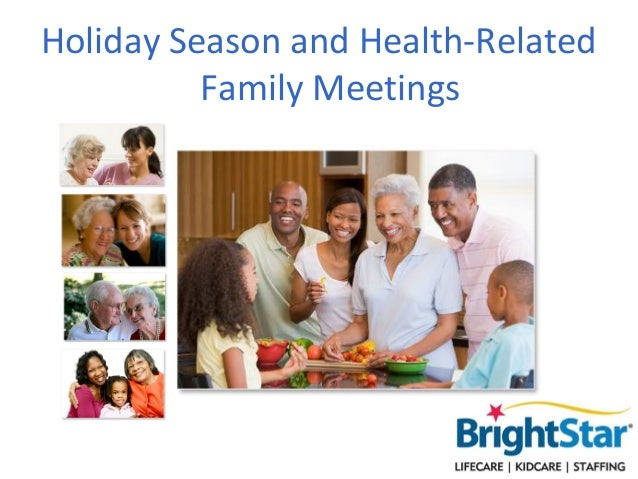 Holiday Season and Health-Related          Family Meetings