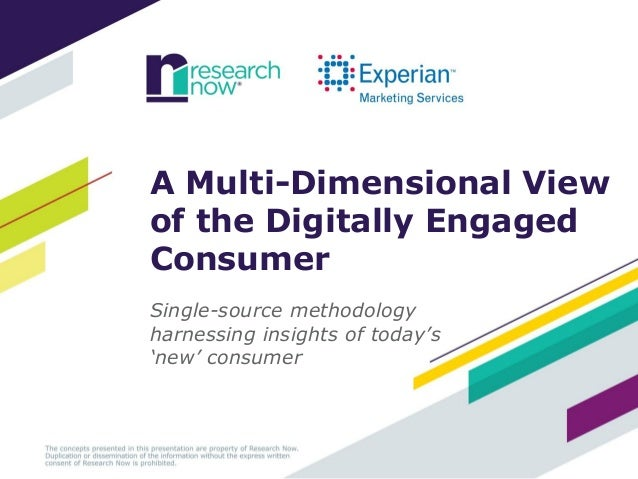 A Multi-Dimensional Viewof the Digitally EngagedConsumerSingle-source methodologyharnessing insights of today's'new' consu...