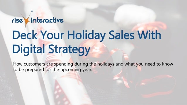 How customers are spending during the holidays and what you need to know to be prepared for the upcoming year. Deck Your H...