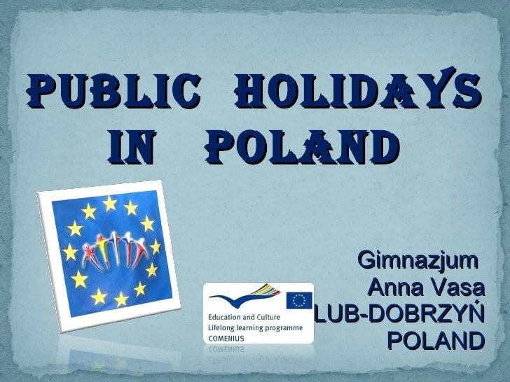 Public  holidays In  poland Gimnazjum  Anna Vasa GOLUB-DOBRZYŃ POLAND