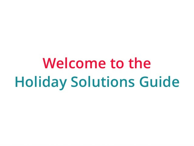 | ‹#›  Welcome to the  Holiday Solutions Guide