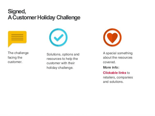 | ‹#›  Signed,  A Customer Holiday Challenge  Solutions, options and  resources to help the  customer with their  holiday ...