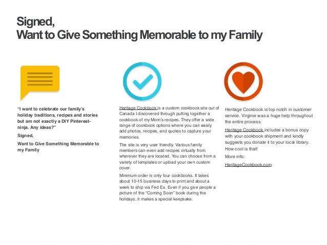 | ‹#›  Signed,  Want to Give Something Memorable to my Family  Heritage Cookbook is a custom cookbook site out of  Canada ...