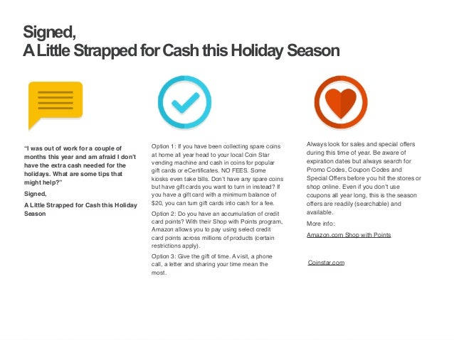 | ‹#›  Signed,  A Little Strapped for Cash this Holiday Season  Option 1: If you have been collecting spare coins  at home...