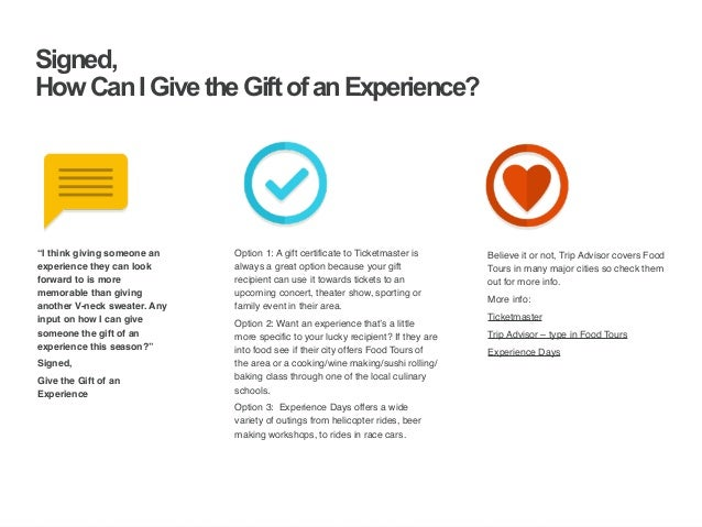 | ‹#›  Signed,  How Can I Give the Gift of an Experience?  Option 1: A gift certificate to Ticketmaster is  always a great...