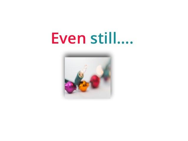 | ‹#›  Even still….