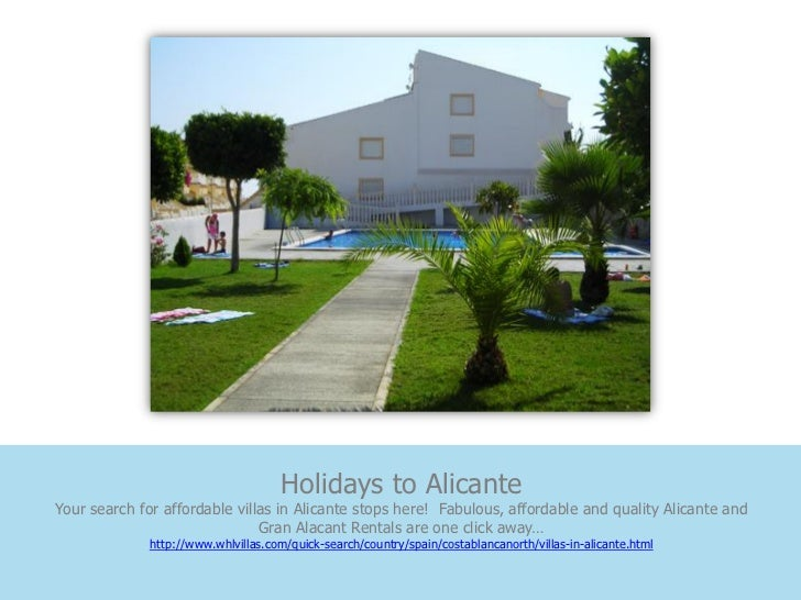 Holidays to AlicanteYour search for affordable villas in Alicante stops here! Fabulous, affordable and quality Alicante an...