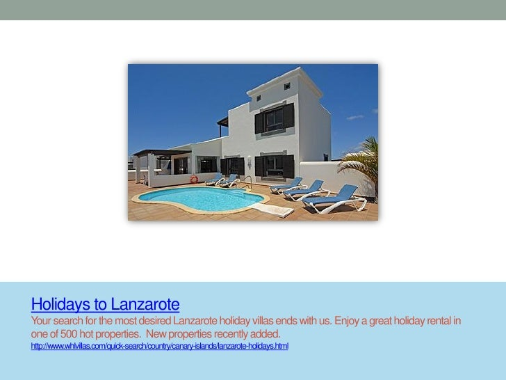 Holidays to LanzaroteYour search for the most desired Lanzarote holiday villas ends with us. Enjoy a great holiday rental ...