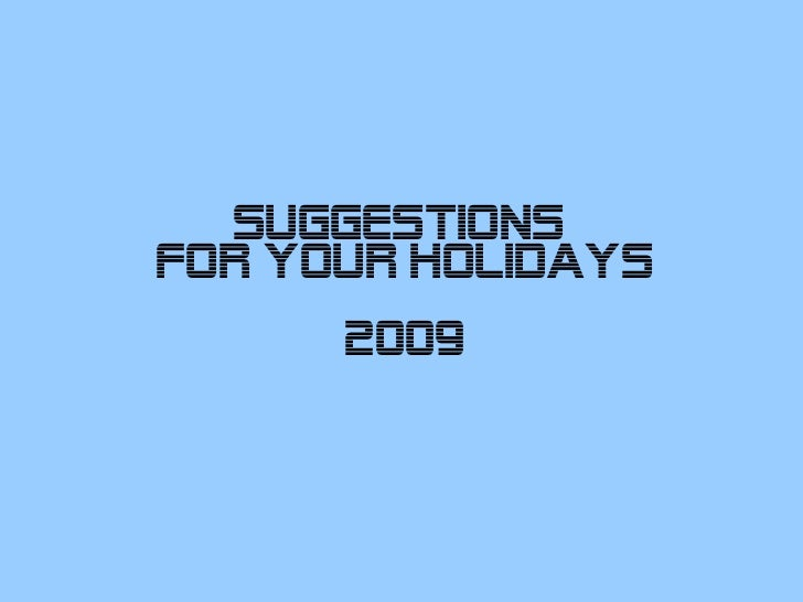 Suggestions  for your holidays 2009