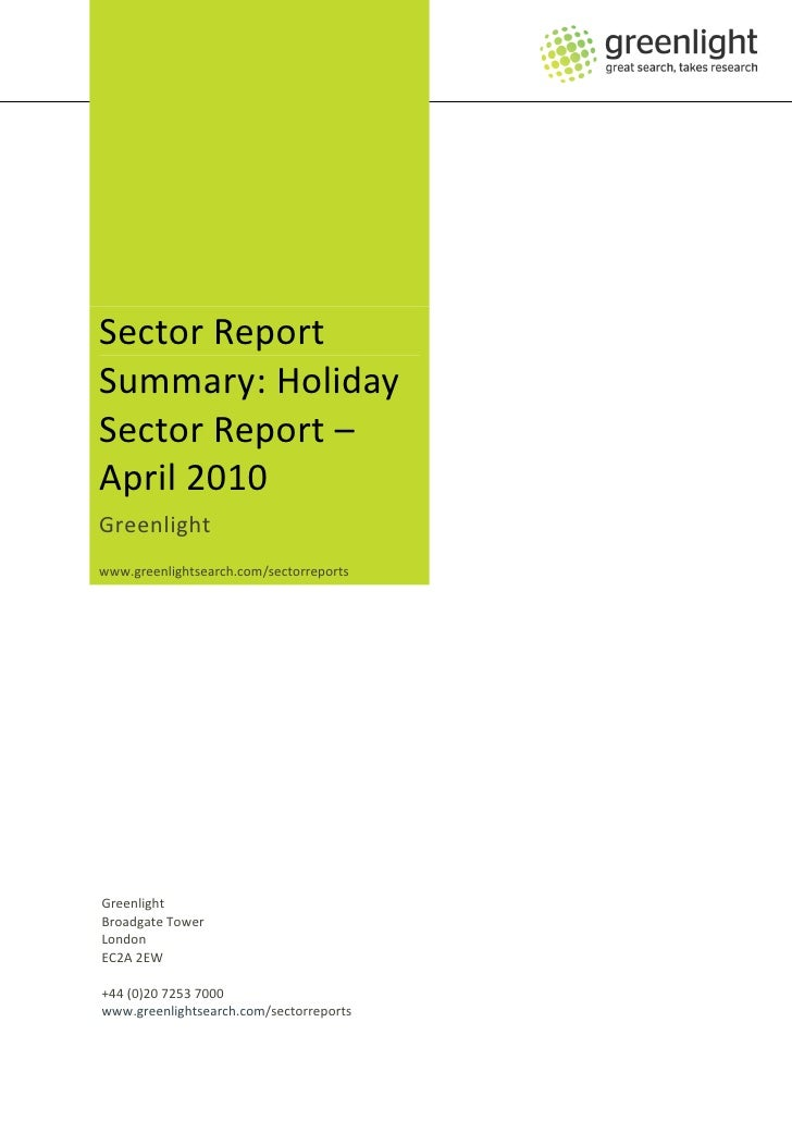 Sector Report Summary: Holiday Sector Report – April 2010 Greenlight www.greenlightsearch.com/sectorreports     Greenlight...