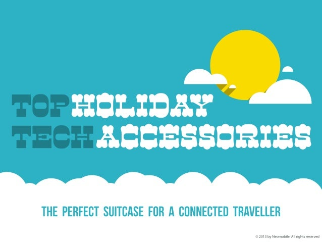 TOP HOLIDAY TECH ACCESSORIES [The perfect suitcase for a connected traveller] Woman Checklist: smartphone; e-reader; charg...