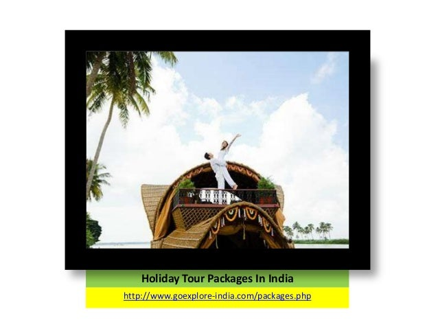Holiday Tour Packages In Indiahttp://www.goexplore-india.com/packages.php