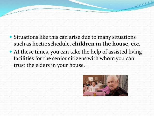 Choosing the right home for senior citizens  Enrolling them in the most cost effective solution may not  always be the be...