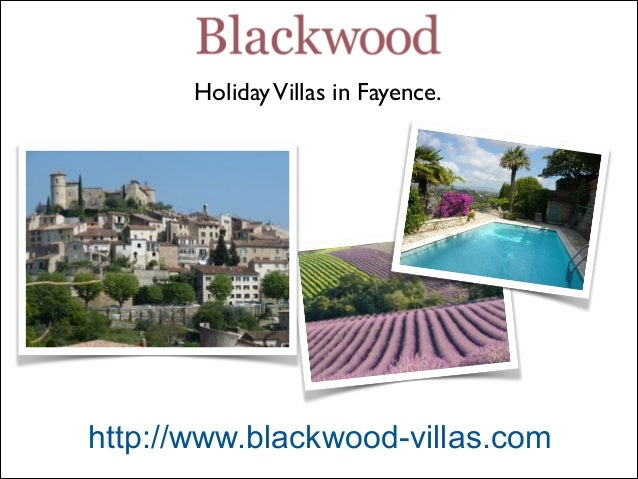 Holiday Villas in Fayence.  http://www.blackwood-villas.com