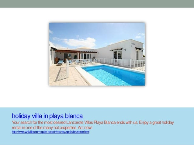 holiday villa in playa blanca Your searchfor the most desiredLanzaroteVillasPlaya Blancaends with us. Enjoya great holiday...