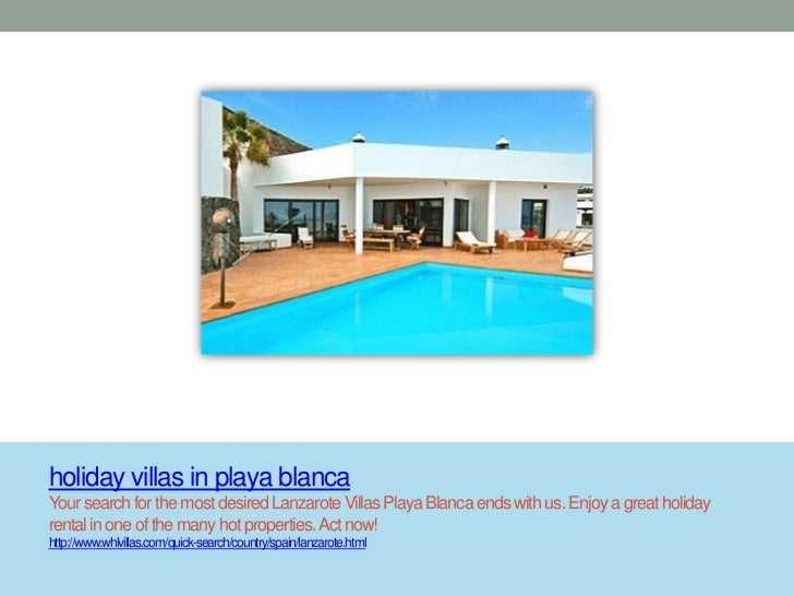 holiday villas in playa blancaYour search for the most desired Lanzarote Villas Playa Blanca ends with us. Enjoy a great h...