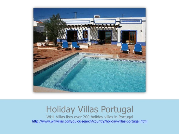 Holiday Villas Portugal         WHL Villas lists over 200 holiday villas in Portugalhttp://www.whlvillas.com/quick-search/...