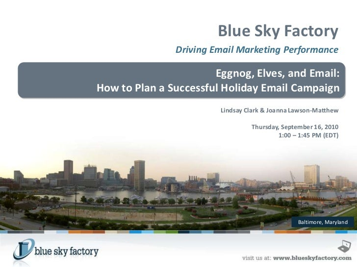 Blue Sky Factory               Driving Email Marketing Performance                       Eggnog, Elves, and Email:How to P...
