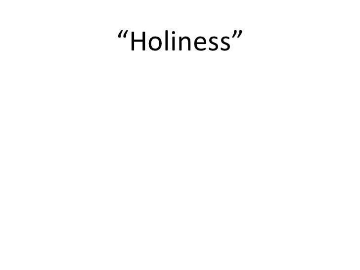 """"""" Holiness"""""""