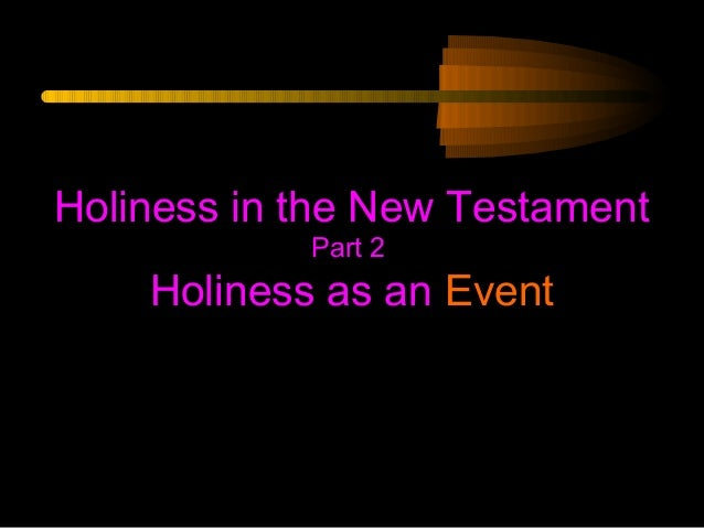 Holiness in the New Testament Part 2  Holiness as an Event