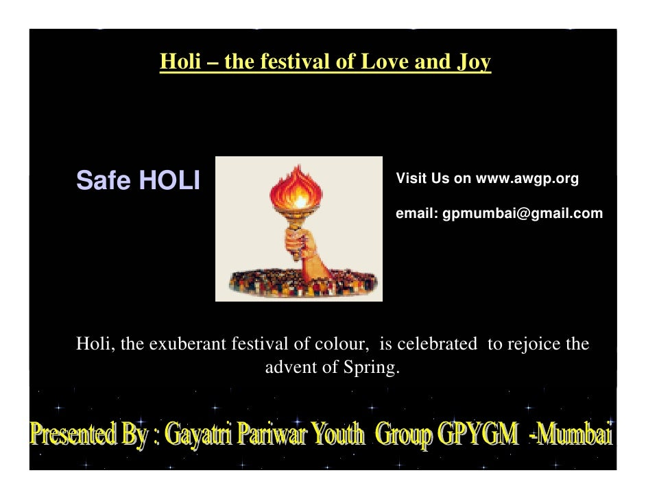 Holi – the festival of Love and Joy     Safe HOLI                                 Visit Us on www.awgp.org                ...