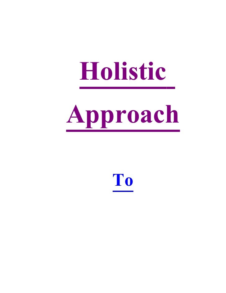 Holistic Approach     To