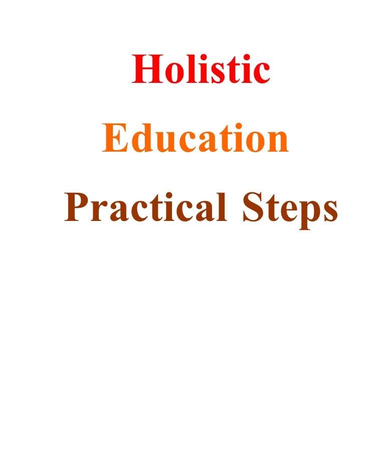 Holistic   Education Practical Steps