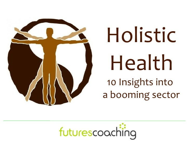 HolisticHealth 10 Insights intoa booming sector