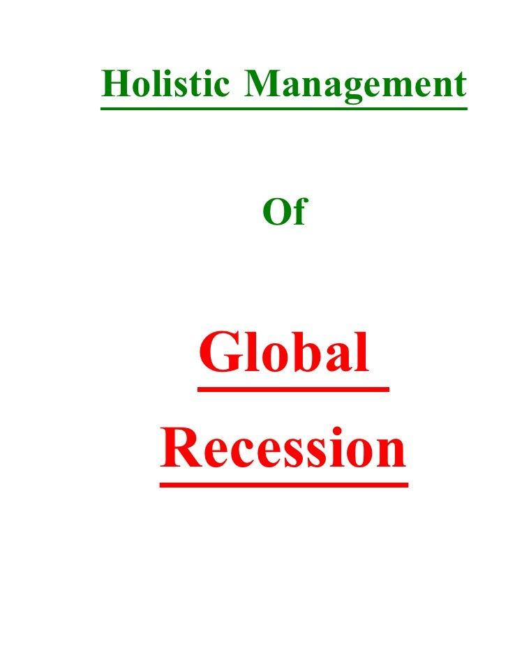 Holistic Management           Of        Global    Recession