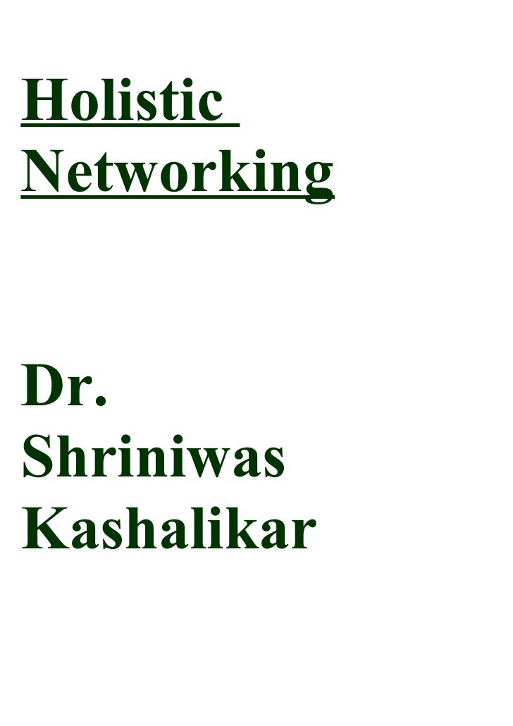 Holistic Networking   Dr. Shriniwas Kashalikar