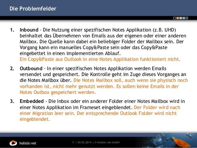 Die Problemfelder  1.  Inbound - Die Nutzung einer spezifischen Notes Applikation (z.B. UHD) beinhaltet das Übernehmen von...