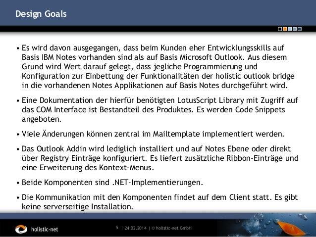 Design Goals  • Es wird davon ausgegangen, dass beim Kunden eher Entwicklungsskills auf Basis IBM Notes vorhanden sind als...